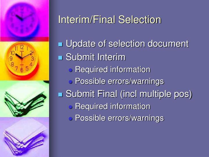 Interim/Final Selection