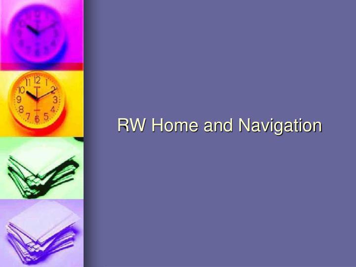 RW Home and Navigation