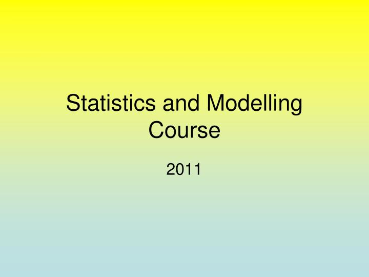 statistics and modelling course n.