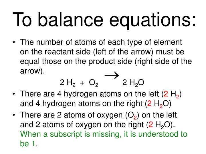 To balance equations: