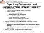 expediting development and increasing value through flexibility