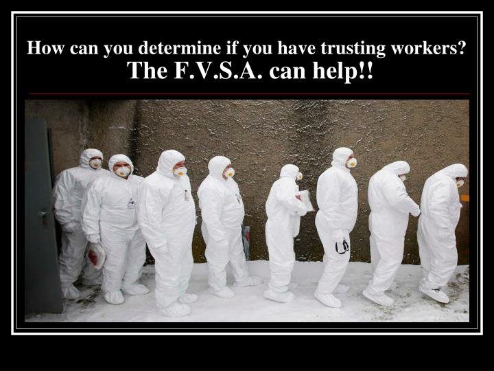 How can you determine if you have trusting workers?