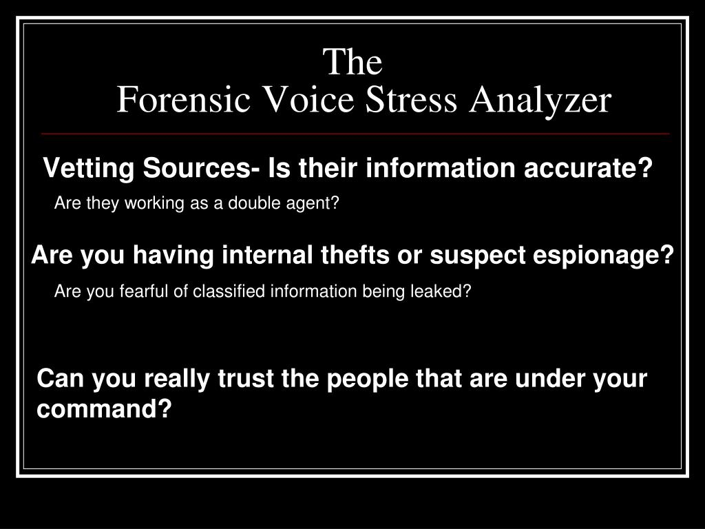 Ppt Forensic Voice Stress Analyzer Powerpoint Presentation Free Download Id 3042886