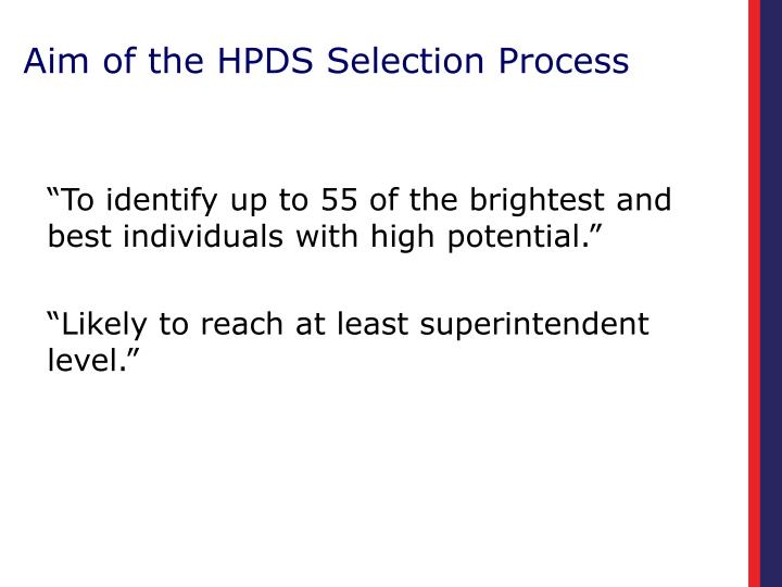 Aim of the HPDS Selection Process