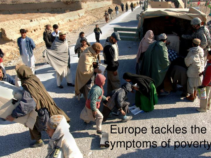 Europe tackles the symptoms of poverty