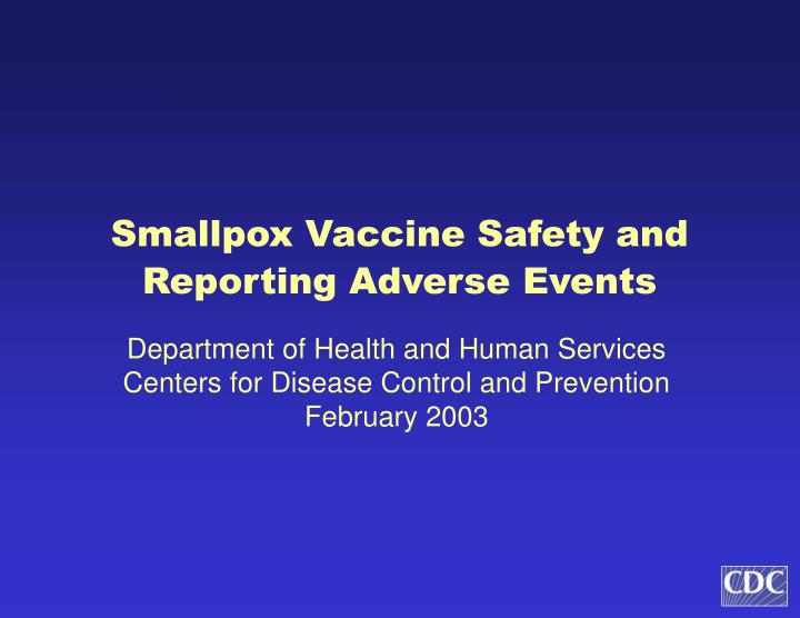 smallpox vaccine safety and reporting adverse events n.