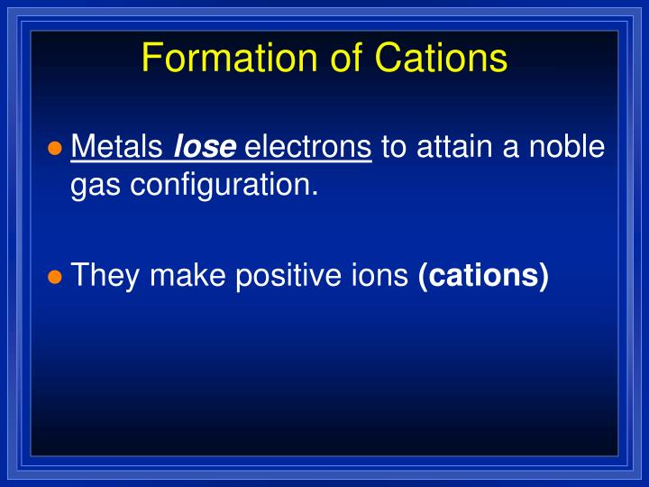 Formation of Cations