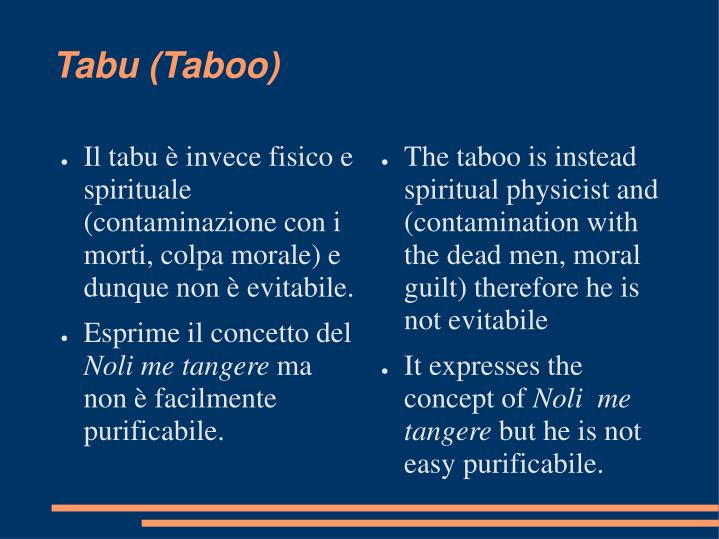 The taboo is instead spiritual physicist and (contamination with the dead men, moral guilt) therefore he is not evitabile