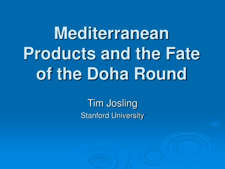 Mediterranean products and the fate of the doha round