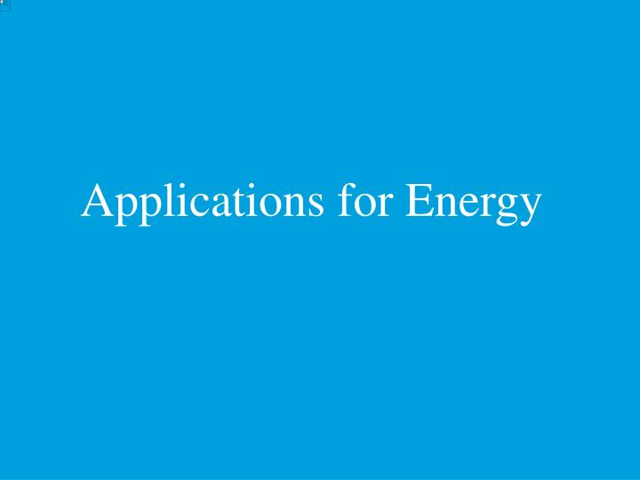 Applications for Energy