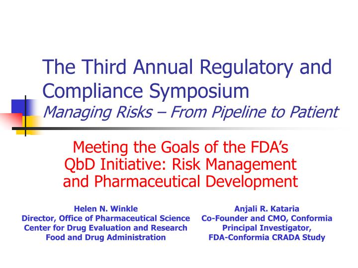 the third annual regulatory and compliance symposium managing risks from pipeline to patient n.