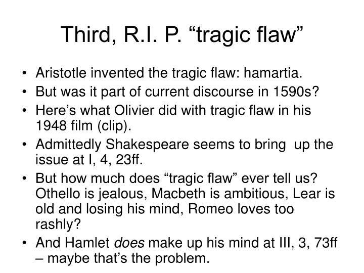 the tragic flaw of hamlet How can the answer be improved.