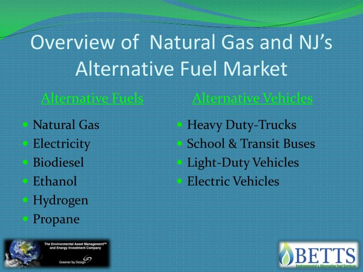 Overview of natural gas and nj s alternative fuel market