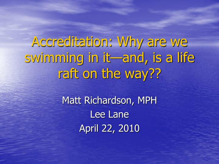 Accreditation why are we swimming in it and is a life raft on the way
