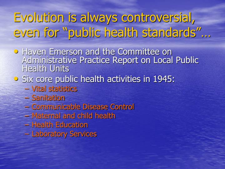 "Evolution is always controversial, even for ""public health standards""…"