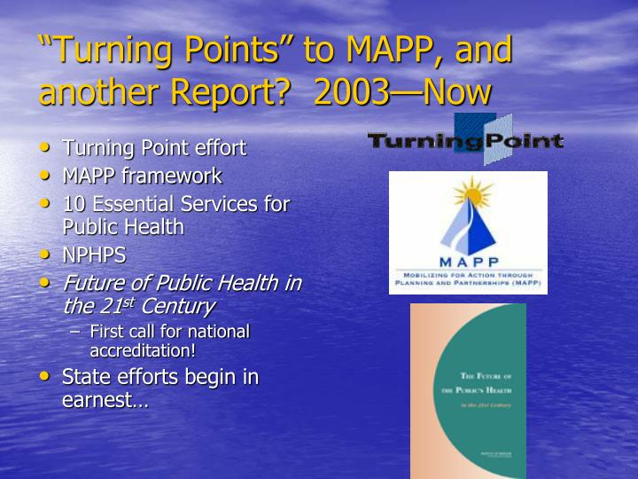 """Turning Points"" to MAPP, and another Report?  2003—Now"