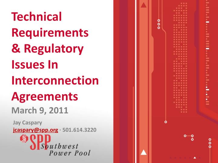 Technical requirements regulatory issues in interconnection agreements