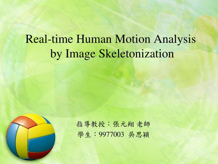 PPT - Real-time Human Motion Analysis by Image