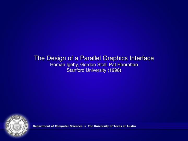 The Design of a Parallel Graphics Interface