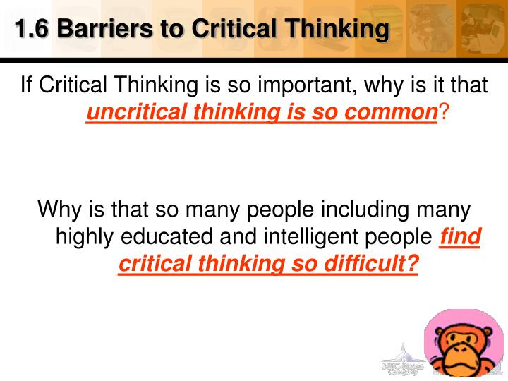 1.6 Barriers to Critical Thinking