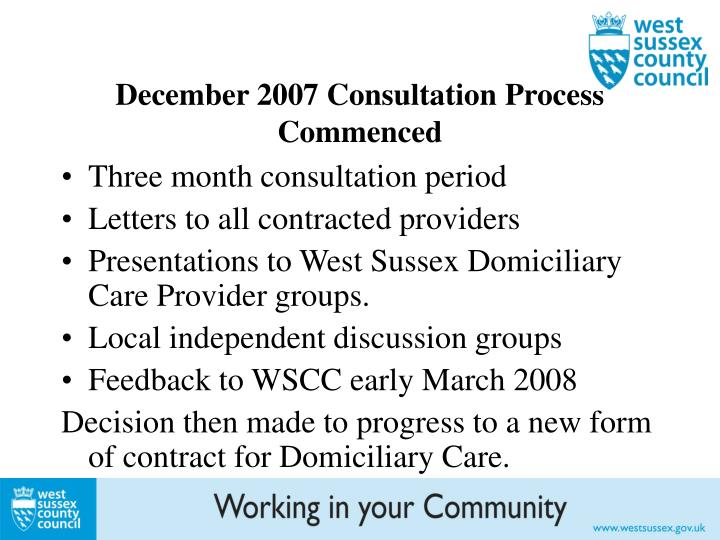 December 2007 Consultation Process Commenced