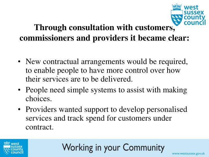 Through consultation with customers, commissioners and providers it became clear: