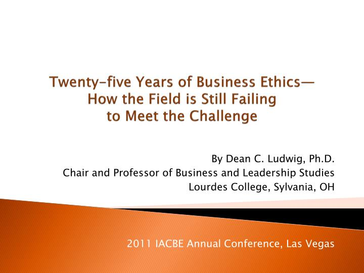 the business ethics field of study Teaching business ethics: the principles dividing the field into normative ethics–the study of what constitutes the proper core course in business ethics.