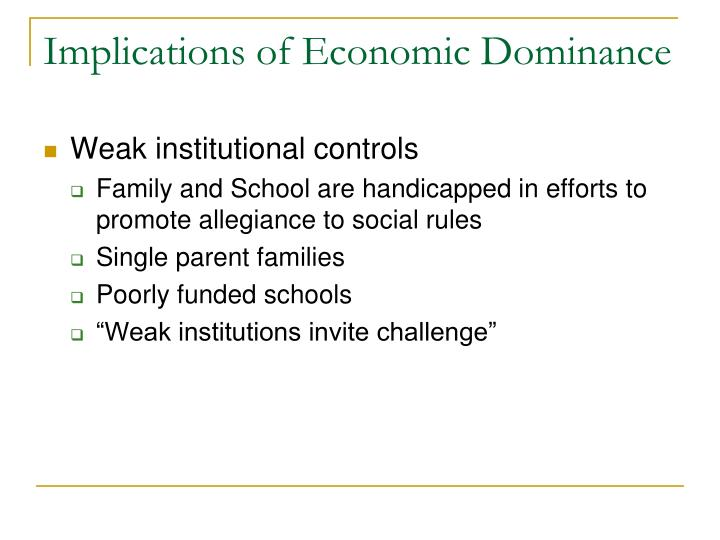 Implications of Economic Dominance