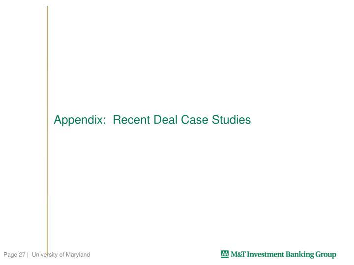 Appendix:  Recent Deal Case Studies