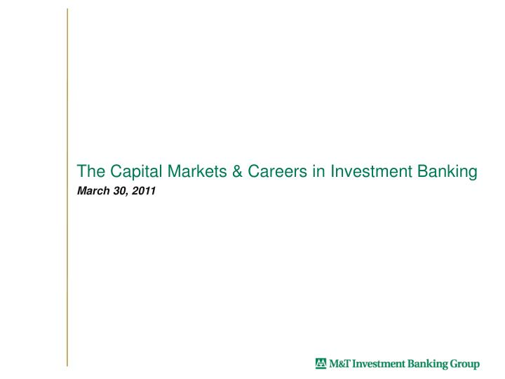 The capital markets careers in investment banking