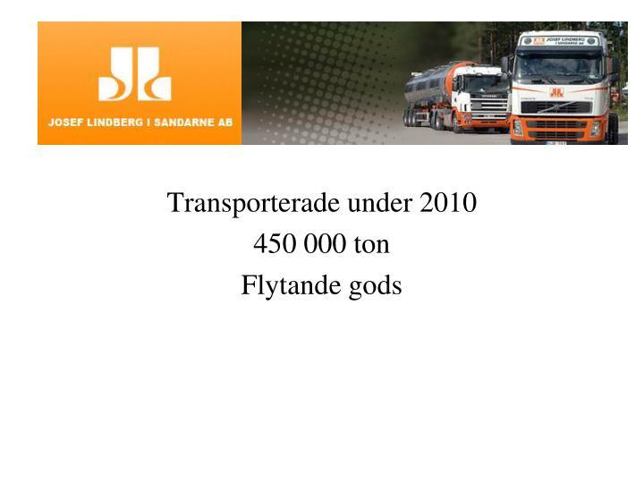 Transporterade under 2010