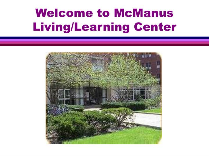 Welcome to McManus Living/Learning Center