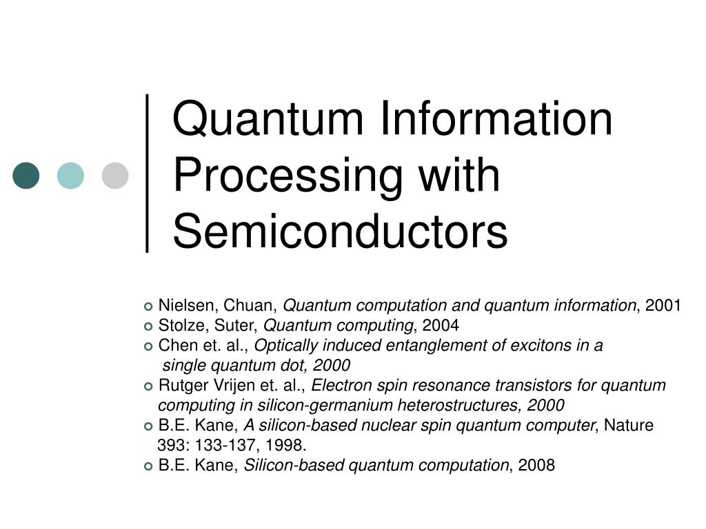 PPT - Quantum Information Processing with Semiconductors