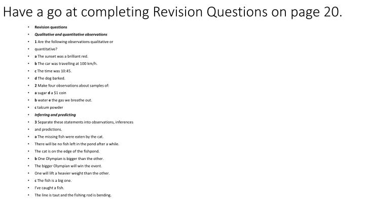 Have a go at completing Revision Questions on page 20.