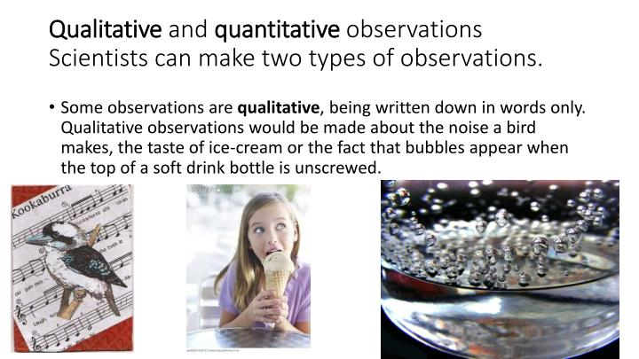 Qualitative and quantitative observations scientists can make two types of observations