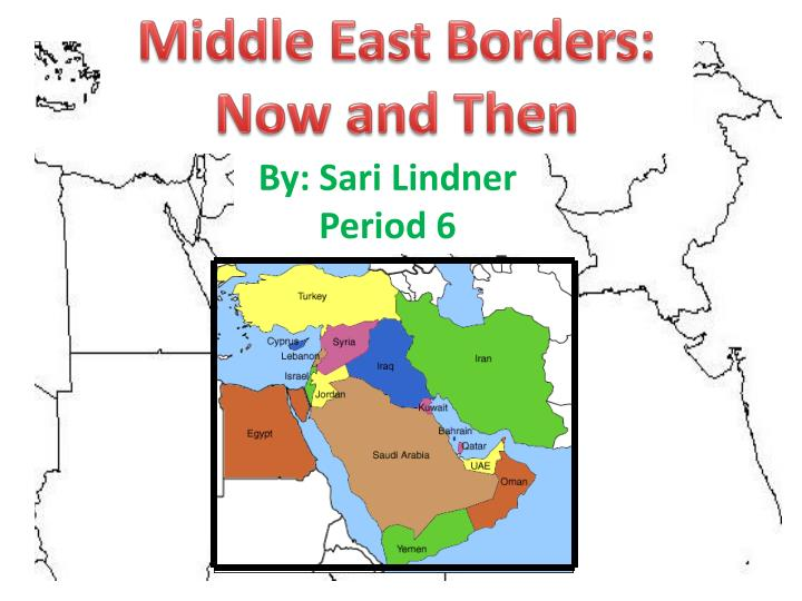 Middle East Borders: Now and Then
