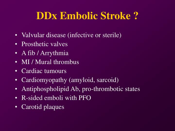 DDx Embolic Stroke ?