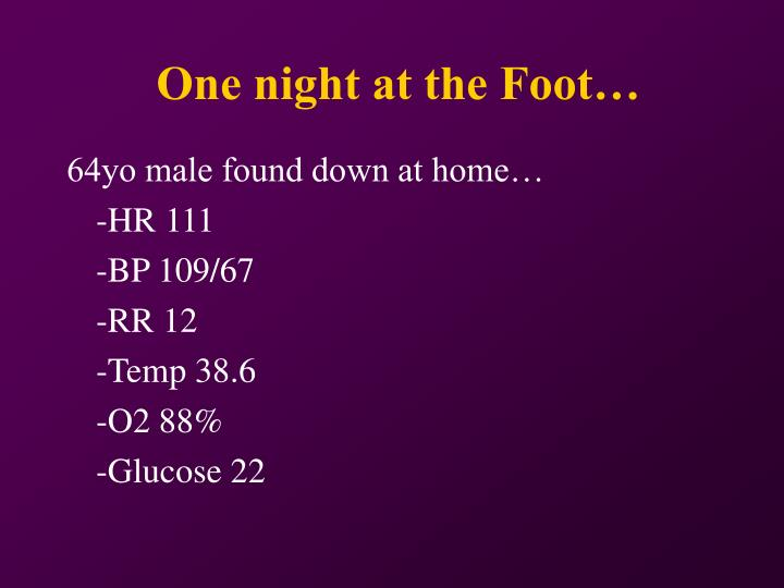 One night at the foot
