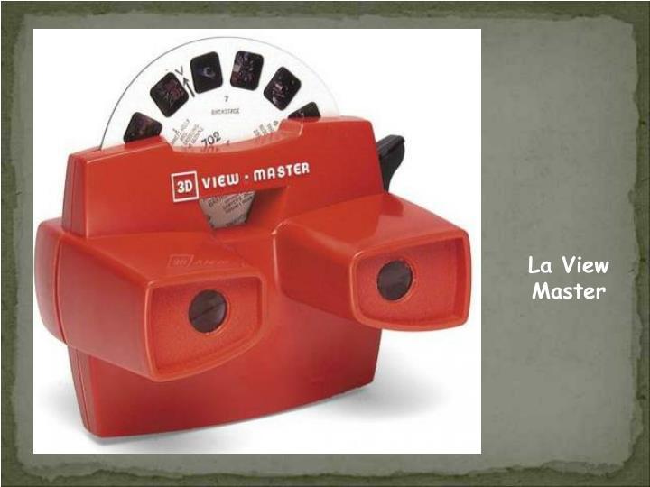 La View Master