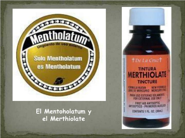 El Mentoholatum y el Merthiolate