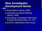new investigator development series