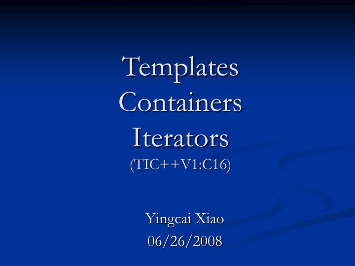 Templates containers iterators tic v1 c16