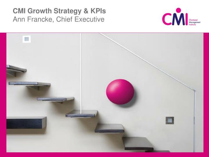 CMI Growth Strategy & KPIs