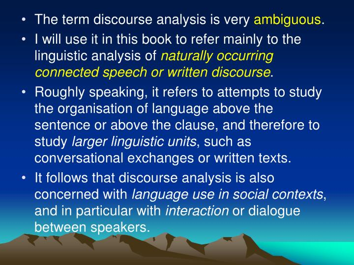 The term discourse analysis is very