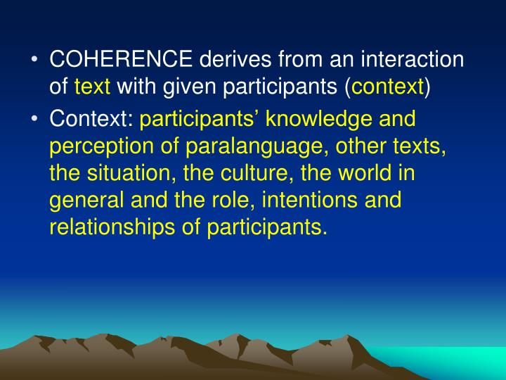COHERENCE derives from an interaction of