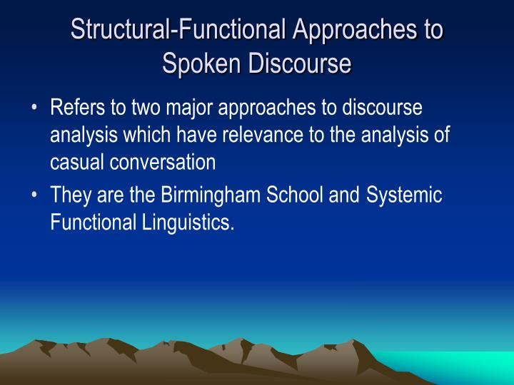 Structural-Functional Approaches to Spoken Discourse