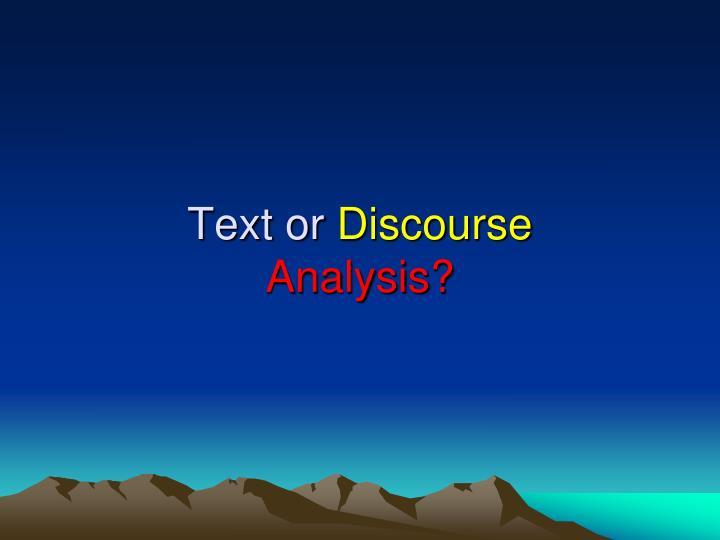Text or discourse analysis