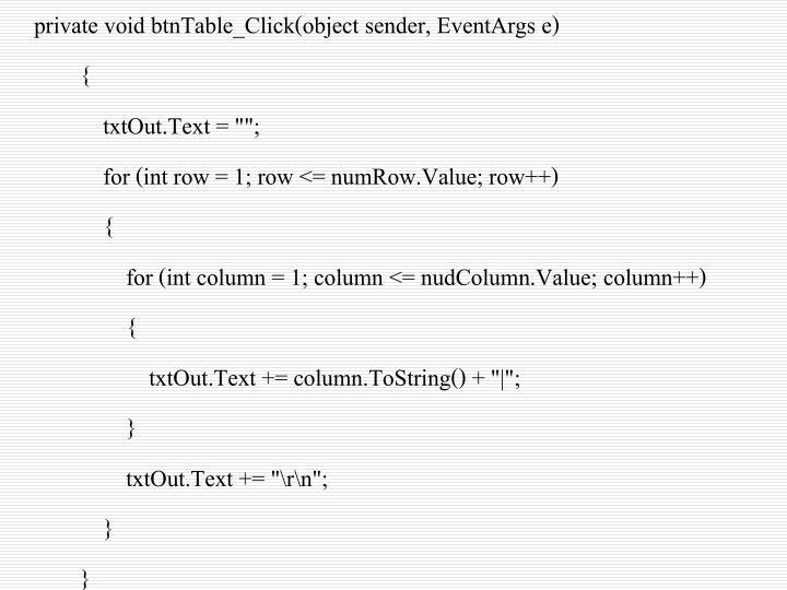 private void btnTable_Click(object sender, EventArgs e)