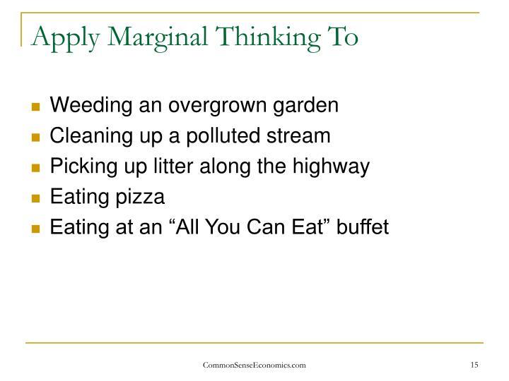 Apply Marginal Thinking To