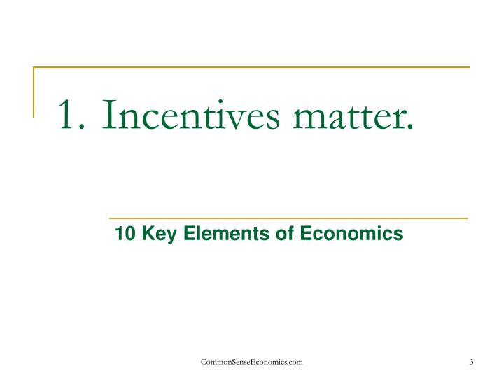 Incentives matter